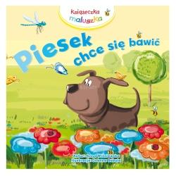 Książeczka dla dziecka PIESEK CHCE SIĘ BAWIĆ Milly Mally