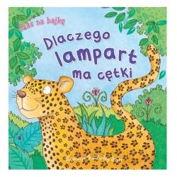 Książeczka dla dziecka DLACZEGO LAMPART MA CĘTKI Milly Mally
